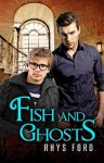 Fish and Ghosts Paperback - December 30, 2013 - Rhys Ford