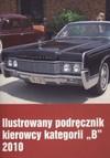 Ilustrowany podręcznik kierowcy kategorii b 2010 - opracowanie zbiorowe