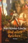 Tod allen Reichen! - Kari Köster-Lösche