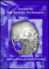 Advanced MR Imaging Techniques - William G. Bradley Jr., Graeme M. Bydder