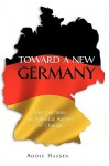 Toward a New Germany: East Germans as Potential Agents of Change - Adolf Haasen