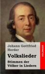 Volkslieder: Stimmen Der Volker in Liedern - Johann Gottfried Herder
