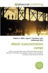Allach (Concentration Camp) - Frederic P. Miller, Agnes F. Vandome, John McBrewster