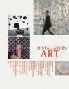 Installation Art: Space as Medium in Contemporary Art - Gingko Press