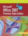 Microsoft Office 2007: Introductory Premium Video Edition [With DVD ROM] - David W. Beskeen, Carol M. Cram, Jennifer Duffy, Lisa Friedrichsen, Elizabeth Eisner Reding