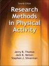 Research Methods in Physical Activity-7th Edition - Jerry Thomas, Jack Nelson, Stephen Silverman