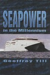 Seapower At The Millennium - Geoffrey Till