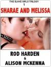 Sharae and Melissa [The Slave Girls Trilogy #1] - Rod Harden, Alison McKenna