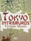 Tokyo intramuros - Viviane Moore
