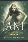 Jane: The Woman Who Loved Tarzan Paperback - September 18, 2012 - Robin Maxwell
