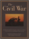 The Civil War: The Definitive Reference Including a Chronology of Events, an Encyclopedia, and the Memoirs of Grant and Lee - John Stewart Bowman, Phillip Shaw Paludan