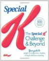 The Special K Challenge and Beyond: Your Complete Guide to Weight Management, Healthy Living & Delicious Cooking - Katherine Brooking