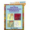 The Machine Embroiderer's Workbook , Val Holmes - Val Holmes