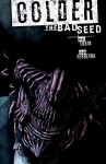 Colder Volume 2 The Bad Seed - Paul Tobin, Juan Ferreyra