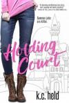Holding Court - K. C. Held