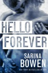 Hello Forever (Hello Goodbye) (Volume 2) - Sarina Bowen