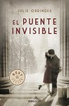 El puente Invisible / The Invisible Bridge (Spanish Edition) by Julie Orringer (2012-02-02) - Julie Orringer