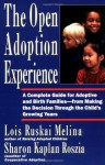The Open Adoption Experience - A Complete Guide for Adoptive and Birth Families - Lois Ruskai Melina