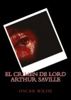 El Crimen De Lord Arthur Saville (Spanish Edition) - Oscar Wilde