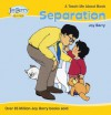 Teach Me about Separation - Joy Berry