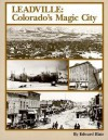 Leadville: Colorado's Magic City - Edward Blair