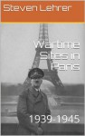 Wartime Sites in Paris - Steven Lehrer