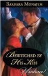 Bewitched By His Kiss - Barbara Monajem