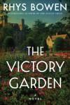 The Victory Garden - Rhys Bowen