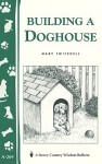 Building a Doghouse: (Storey's Country Wisdom Bulletins A-269) (Storey Country Wisdom Bulletin) - Mary Twitchell