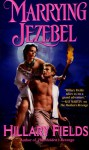 Marrying Jezebel - Hillary Fields