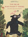 The Bear Who Wasn't There: And the Fabulous Forest - Oren Lavie, Wolf Erlbruch