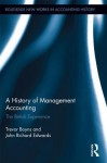 A History of Cost and Management Accounting: The British Experience (Routledge New Works in Accounting History) - Richard Edwards, Trevor Boyns
