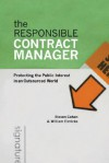 The Responsible Contract Manager: Protecting the Public Interest in an Outsourced World (Public Management and Change series) - Steven Cohen, William Eimicke