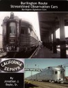 Burlington Route Streamlined Observation Cars: Burlington Signature Cars - Jonathan J. Boyle, Jonathan J. Boyle