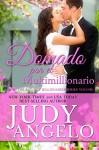 Domado por el Multimillionario (Multimillionarios Machos nº 1) (Spanish Edition) - Judy Angelo
