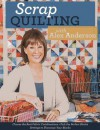 Scrap Quilting with Alex Anderson - Alex Anderson