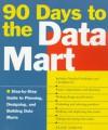 90 Days to the Data Mart - Alan Simon