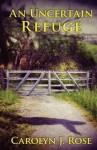 An Uncertain Refuge - Carolyn J. Rose