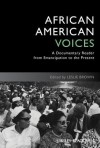 African American Voices: A Documentary Reader from Emancipation to the Present - Leslie Brown