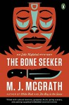 The Bone Seeker: An Edie Kiglatuk Mystery - M. J. McGrath