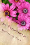 No Commitment - Shelley Davidow