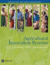Agricultural Innovation Systems: An Investment Sourcebook - The World Bank