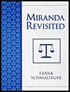 Miranda Revisited: The Case of Dickerson V. U.S. and Suspect Rights Advisements in the United States - Frank M. Schmalleger