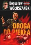 Droga do piekla - Bogusław Wołoszański
