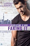 Faking It (Ringside Romance Book 2) - Christine d'Abo
