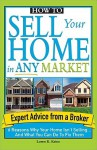 How to Sell Your Home in Any Market: 6 Reasons Why Your Home Isn't Selling... and What You Can Do to Fix Them - Loren K. Keim