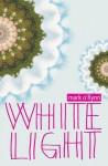White Light - Mark O'Flynn