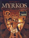 Myrkos, Tome 2 - L'insolent - Jean-Charles Kraehn, Miguel de Lalor Imbiriba, Patricia Jambers