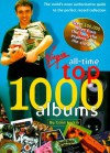 All Time Top 1000 Albums: The World's Most Authoritative Guide to the Perfect Record Collection - Colin Larkin