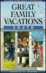 Great Family Vacations South - Candyce H. Stapen